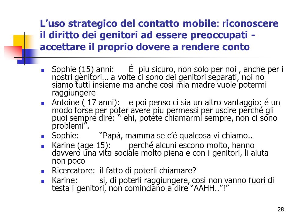 28 Luso strategico del contatto mobile: riconoscere il diritto dei genitori ad essere preoccupati - accettare il proprio dovere a rendere conto Sophie