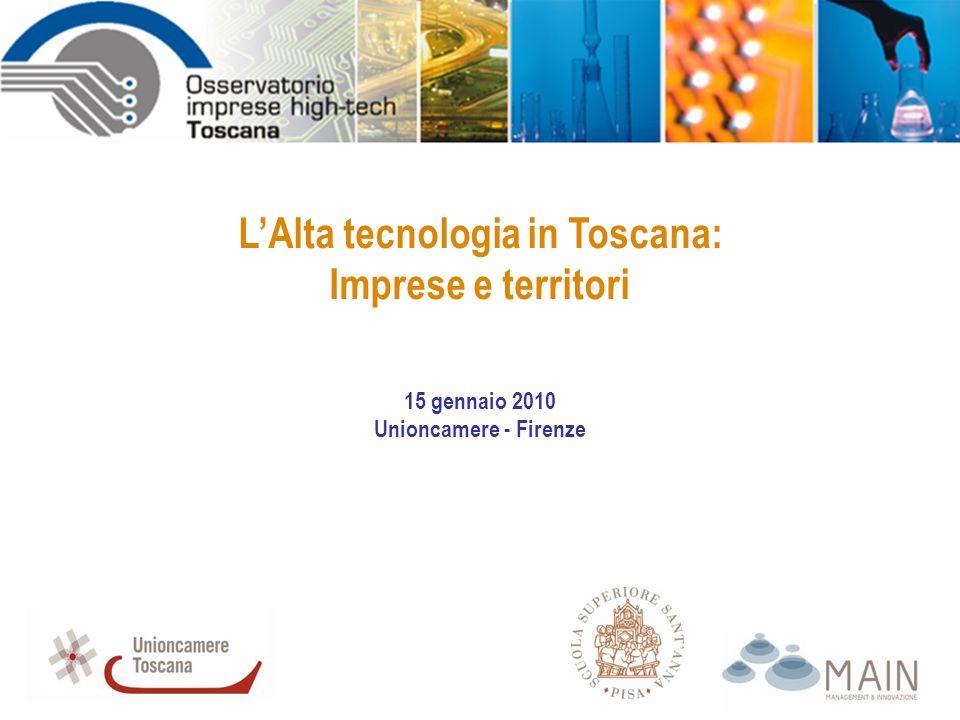 LAlta tecnologia in Toscana: Imprese e territori 15 gennaio 2010 Unioncamere - Firenze