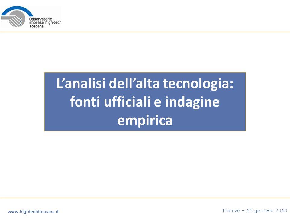 Lanalisi dellalta tecnologia: fonti ufficiali e indagine empirica www.hightechtoscana.it Firenze – 15 gennaio 2010