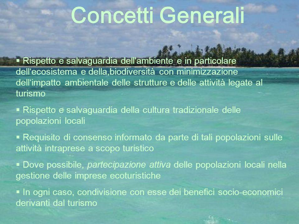 Concetti Generali Rispetto e salvaguardia dell'ambiente e in particolare dellecosistema e della,biodiversità con minimizzazione dellimpatto ambientale