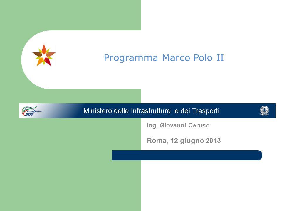 Ing. Giovanni Caruso Roma, 12 giugno 2013 Programma Marco Polo II