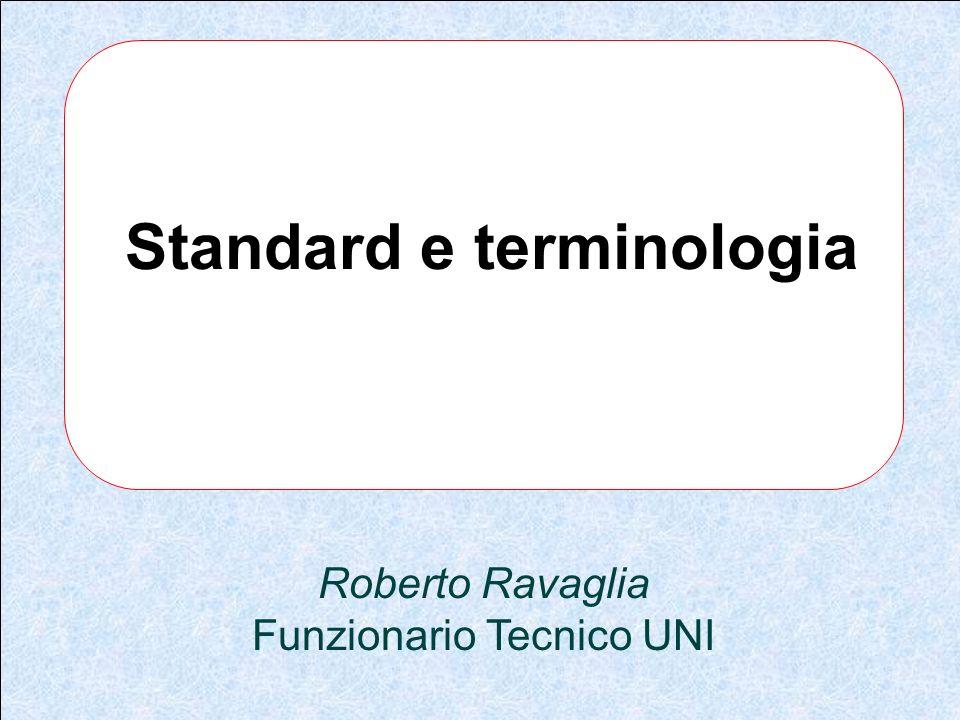 Roberto Ravaglia Funzionario Tecnico UNI Standard e terminologia