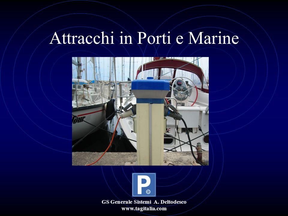 GS Generale Sistemi A. Deltodesco www.tagitalia.com Attracchi in Porti e Marine