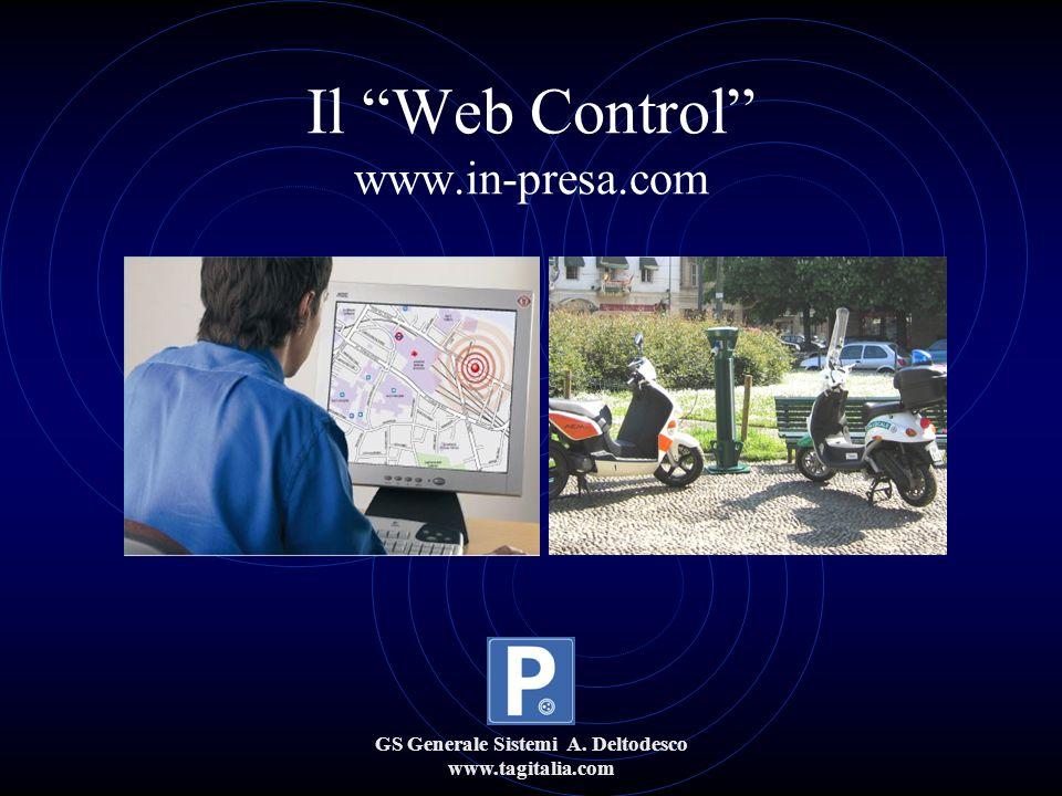 GS Generale Sistemi A. Deltodesco www.tagitalia.com Il Web Control www.in-presa.com