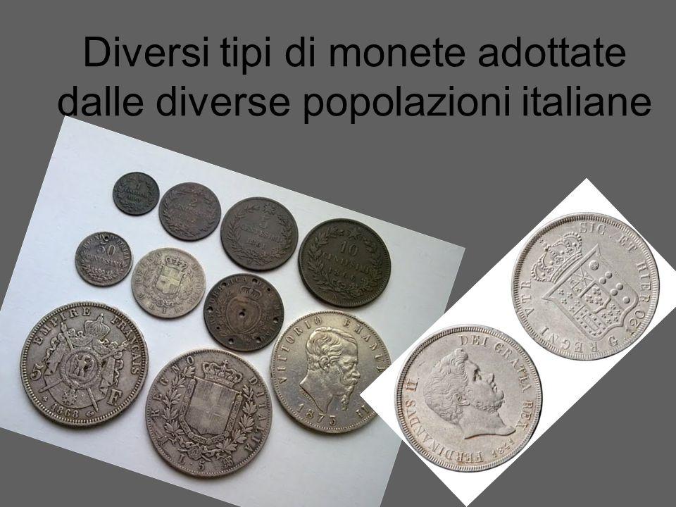 Diversi tipi di monete adottate dalle diverse popolazioni italiane