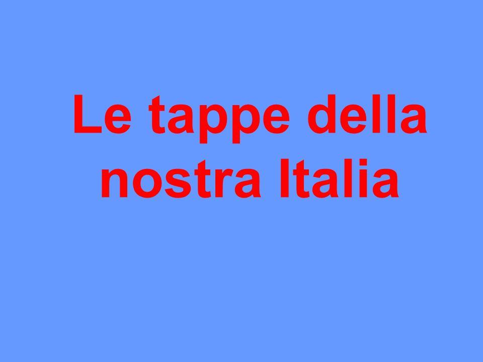 Le tappe della nostra Italia