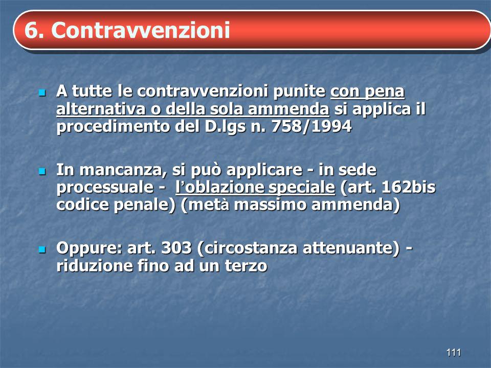 111 A tutte le contravvenzioni punite con pena alternativa o della sola ammenda si applica il procedimento del D.lgs n. 758/1994 A tutte le contravven