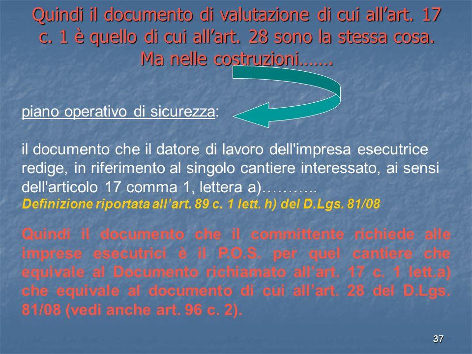 37 Quindi il documento di valutazione di cui allart. 17 c. 1 è quello di cui allart. 28 sono la stessa cosa. Ma nelle costruzioni……. piano operativo d