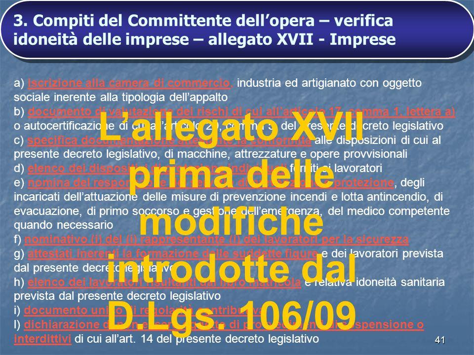 41 a) iscrizione alla camera di commercio, industria ed artigianato con oggetto sociale inerente alla tipologia dellappalto b) documento di valutazion