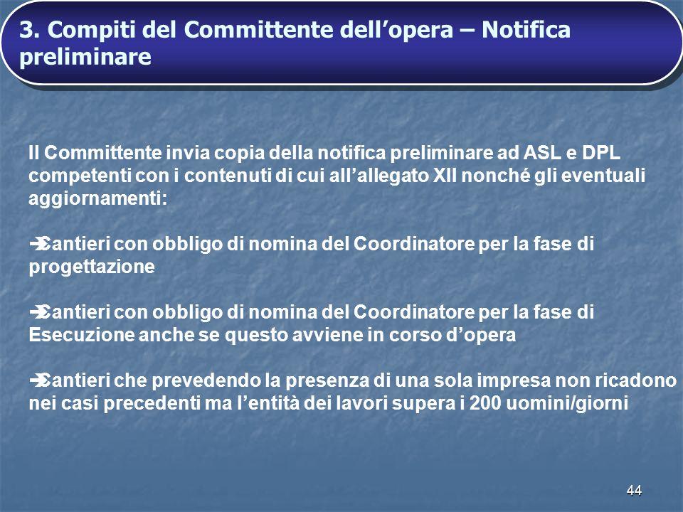 44 Il Committente invia copia della notifica preliminare ad ASL e DPL competenti con i contenuti di cui allallegato XII nonché gli eventuali aggiornam