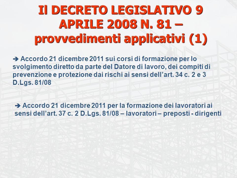 Il DECRETO LEGISLATIVO 9 APRILE 2008 N. 81 – provvedimenti applicativi (1) Accordo 21 dicembre 2011 sui corsi di formazione per lo svolgimento diretto