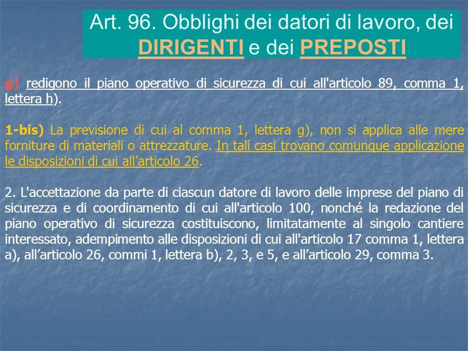 g) redigono il piano operativo di sicurezza di cui all'articolo 89, comma 1, lettera h). 1-bis) La previsione di cui al comma 1, lettera g), non si ap