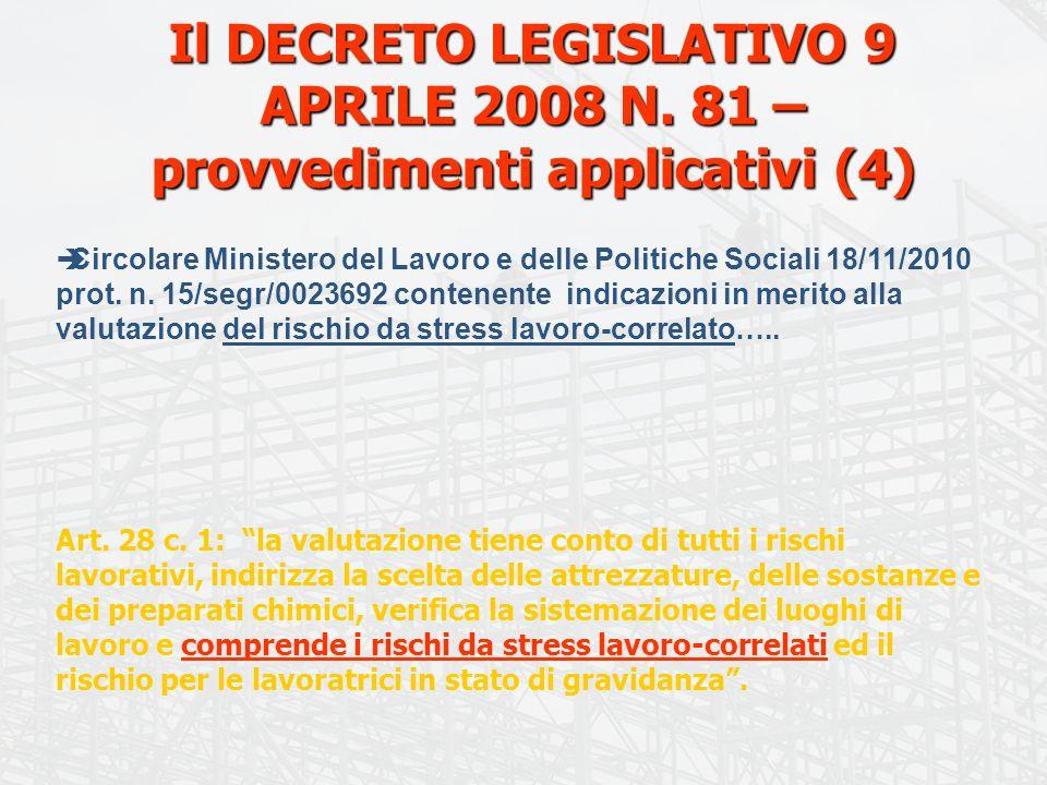 Il DECRETO LEGISLATIVO 9 APRILE 2008 N. 81 – provvedimenti applicativi (4) Circolare Ministero del Lavoro e delle Politiche Sociali 18/11/2010 prot. n