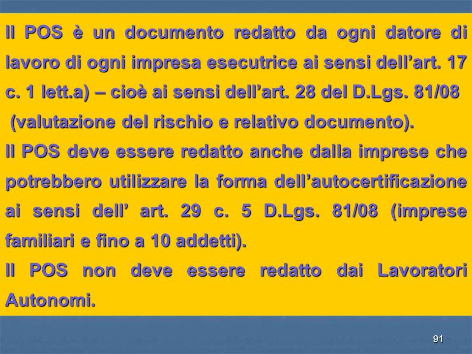 91 IL PIANO OPERATIVO DI SICUREZZA E LIMPRESA ESECUTRICE Il POS è un documento redatto da ogni datore di lavoro di ogni impresa esecutrice ai sensi de