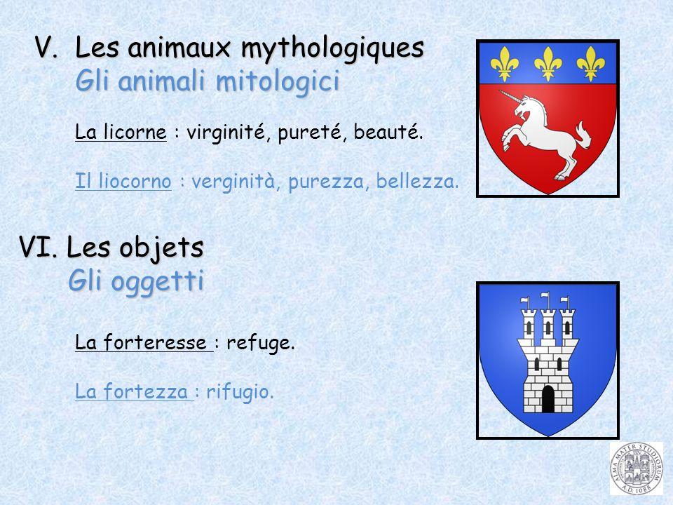 V. Les animaux mythologiques Gli animali mitologici Gli animali mitologici La licorne : virginité, pureté, beauté. Il liocorno : verginità, purezza, b