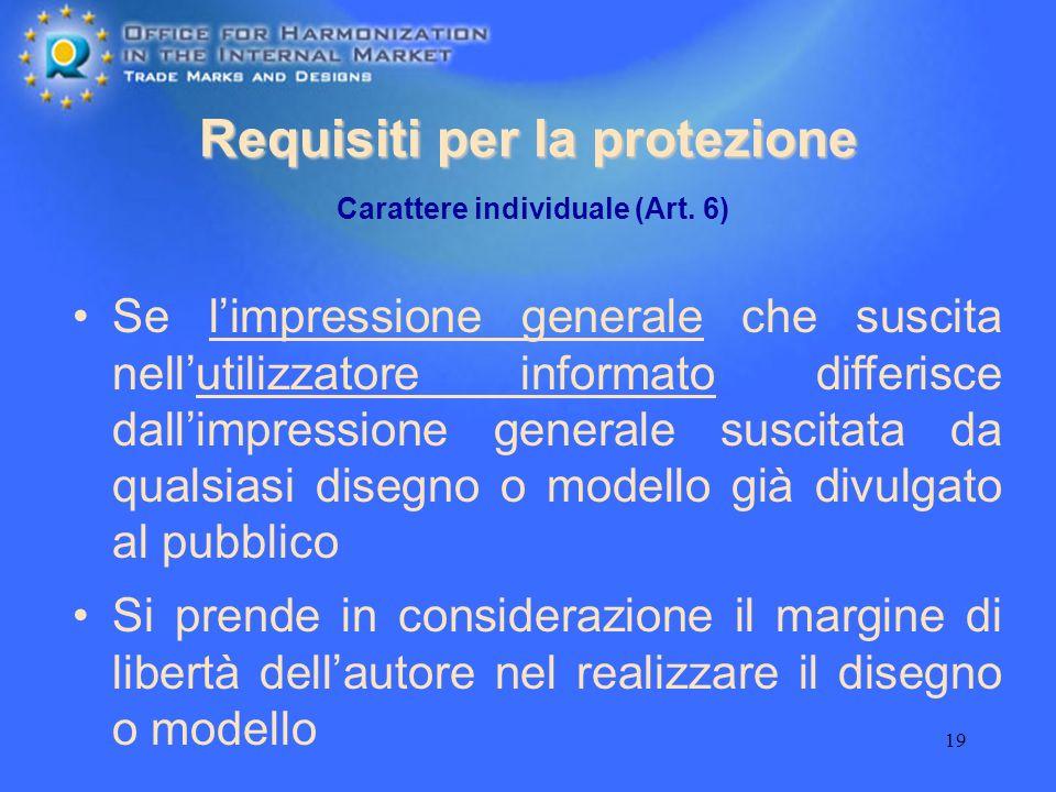 19 Requisiti per la protezione Se limpressione generale che suscita nellutilizzatore informato differisce dallimpressione generale suscitata da qualsi