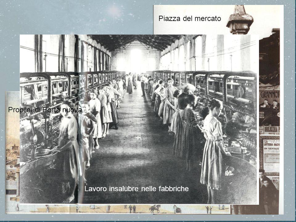 Propilei di Porta nuova Piazza del mercato Lavoro insalubre nelle fabbriche