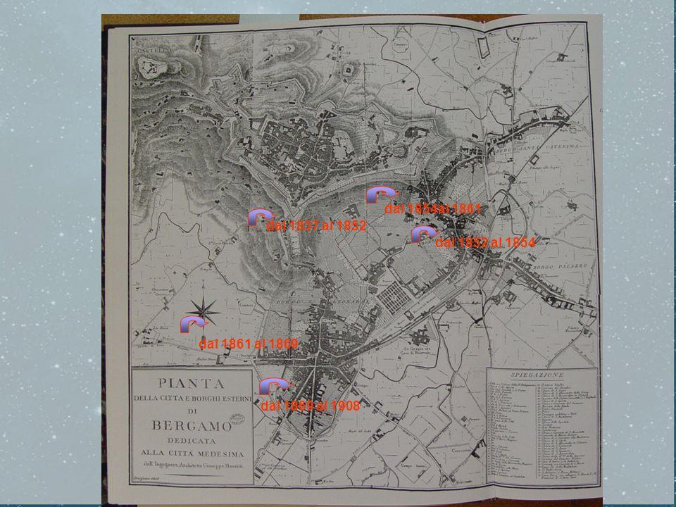 dal 1837 al 1852 dal 1852 al 1854 dal 1861 al 1869 dal 1869 al 1908 dal 1854al 1861