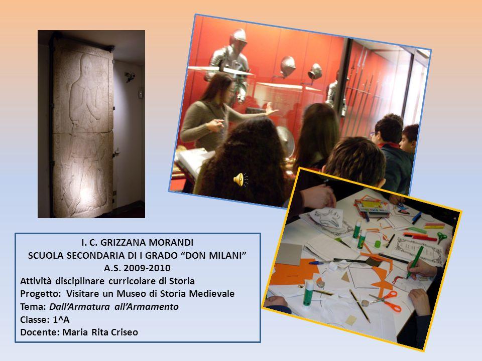 I. C. GRIZZANA MORANDI SCUOLA SECONDARIA DI I GRADO DON MILANI A.S. 2009-2010 Attività disciplinare curricolare di Storia Progetto: Visitare un Museo