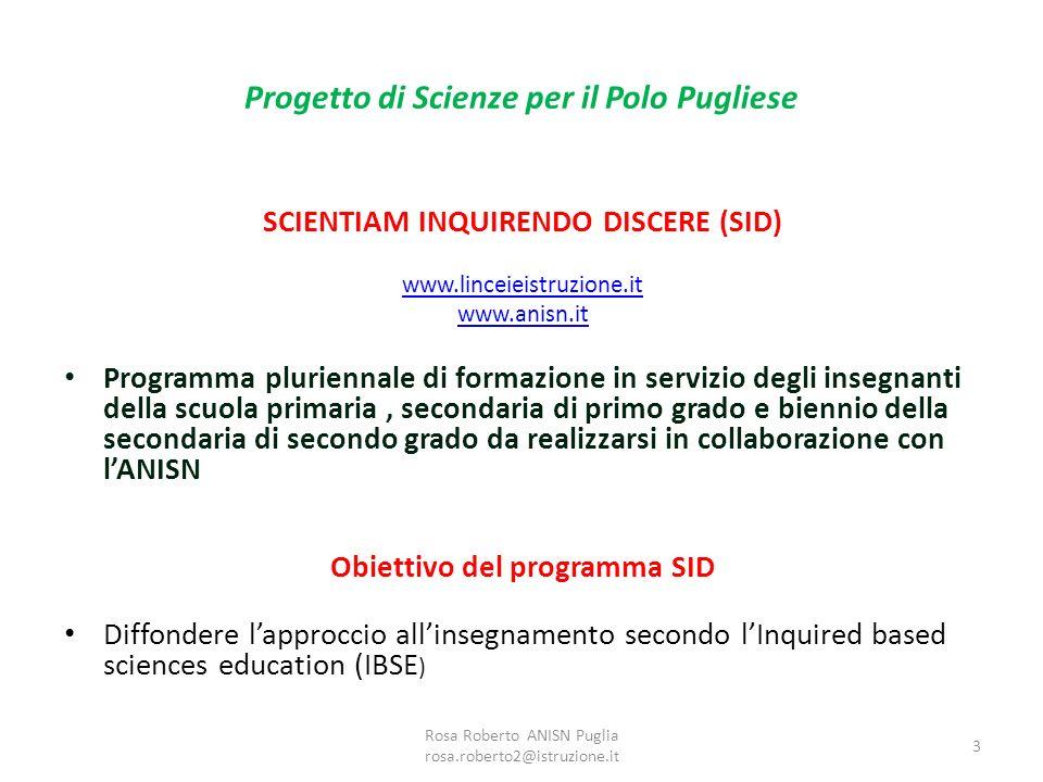 Progetto di Scienze per il Polo Pugliese SCIENTIAM INQUIRENDO DISCERE (SID) www.linceieistruzione.it www.anisn.it Programma pluriennale di formazione