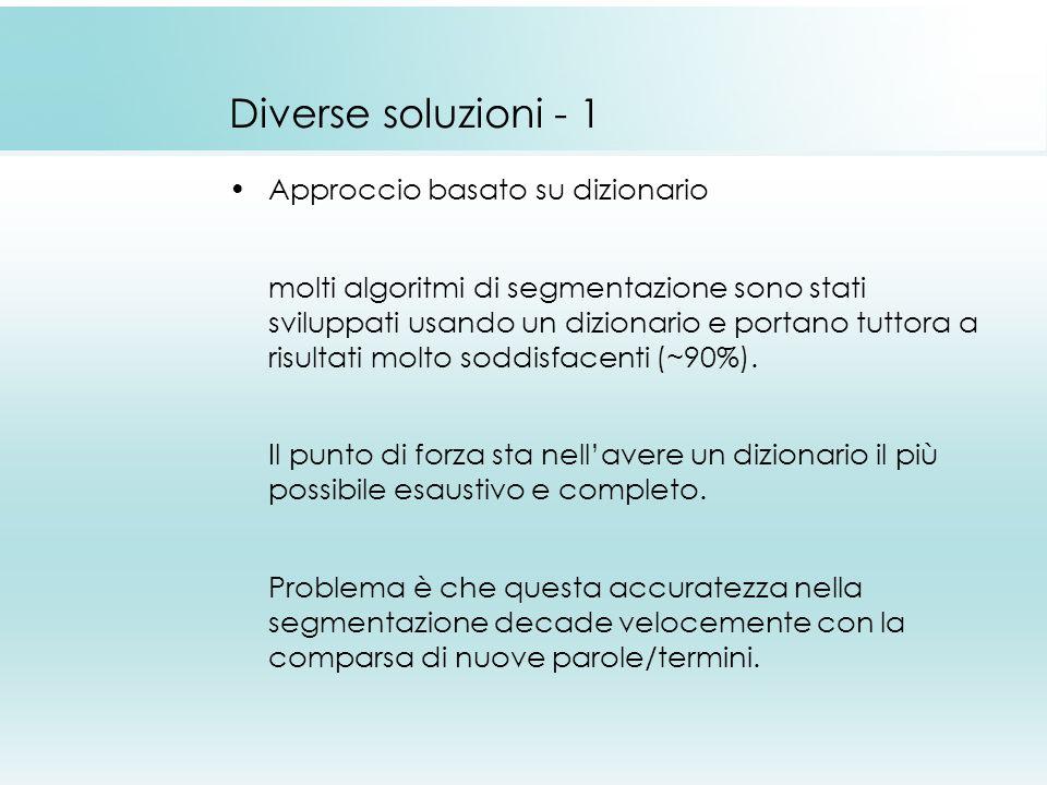 Diverse soluzioni - 1 Approccio basato su dizionario molti algoritmi di segmentazione sono stati sviluppati usando un dizionario e portano tuttora a r