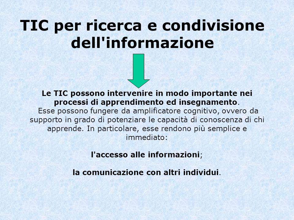 Le TIC possono intervenire in modo importante nei processi di apprendimento ed insegnamento. Esse possono fungere da amplificatore cognitivo, ovvero d