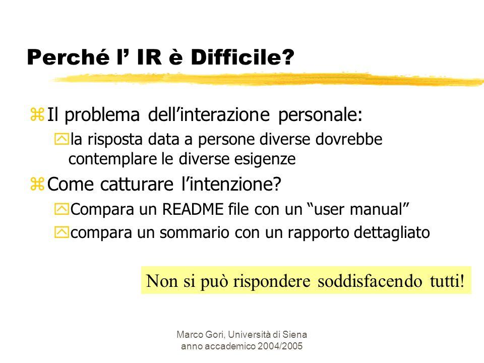 Marco Gori, Università di Siena anno accademico 2004/2005 zIl problema dellinterazione personale: yla risposta data a persone diverse dovrebbe contemp