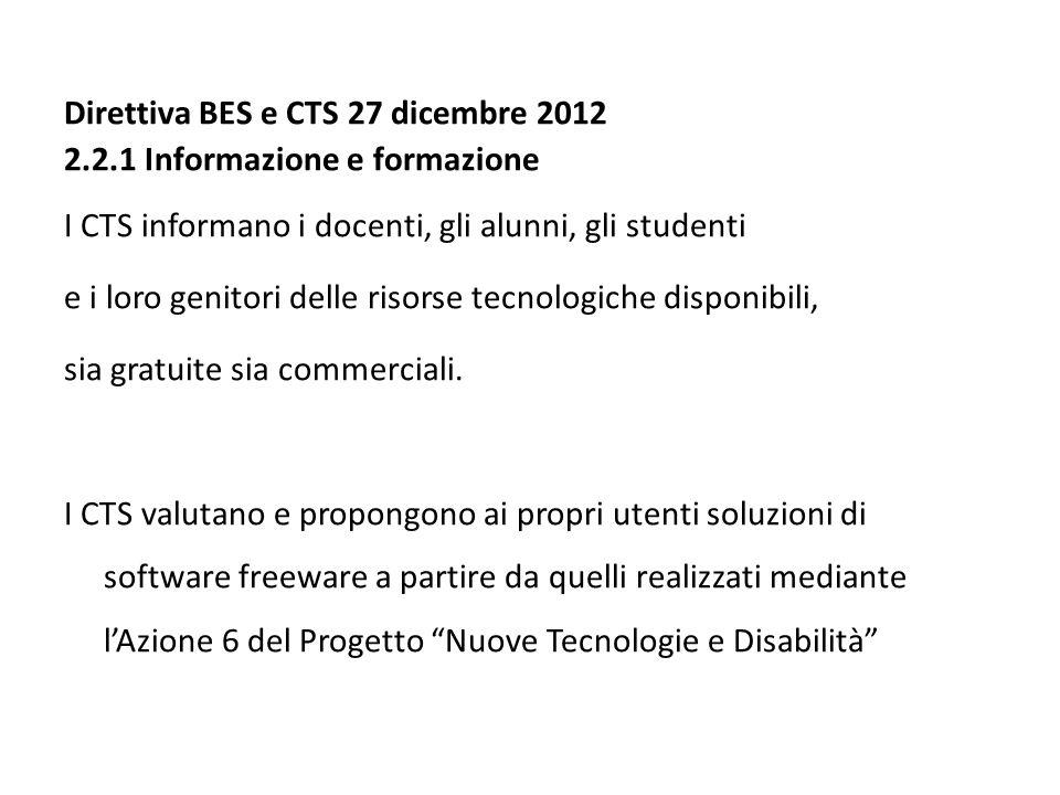 Direttiva BES e CTS 27 dicembre 2012 2.2.1 Informazione e formazione I CTS informano i docenti, gli alunni, gli studenti e i loro genitori delle risor