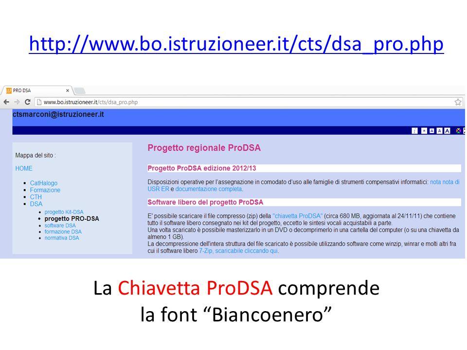 http://www.bo.istruzioneer.it/cts/dsa_pro.php La Chiavetta ProDSA comprende la font Biancoenero