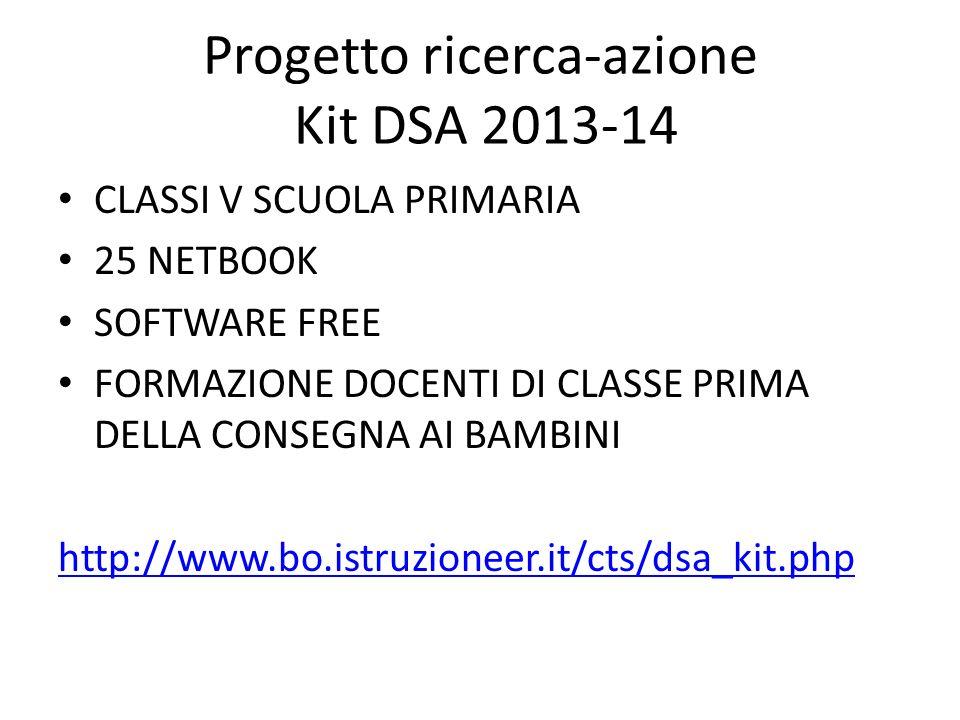 Progetto ricerca-azione Kit DSA 2013-14 CLASSI V SCUOLA PRIMARIA 25 NETBOOK SOFTWARE FREE FORMAZIONE DOCENTI DI CLASSE PRIMA DELLA CONSEGNA AI BAMBINI