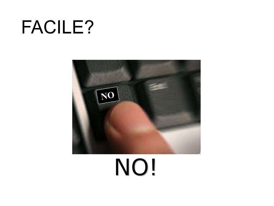 NO! FACILE? NO