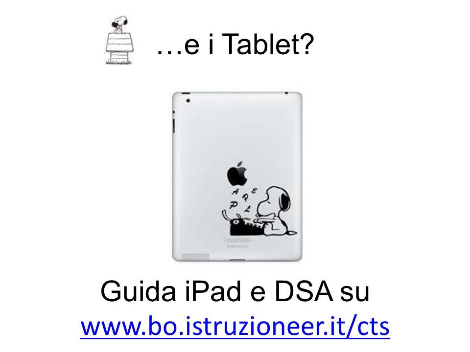 …e i Tablet? Guida iPad e DSA su www.bo.istruzioneer.it/cts www.bo.istruzioneer.it/cts