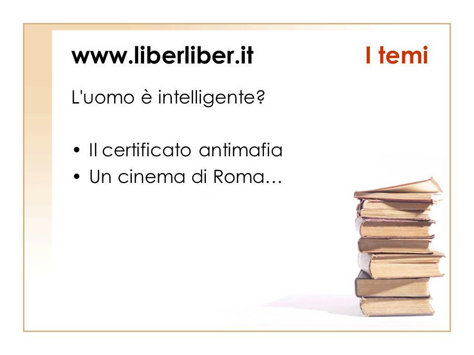 www.liberliber.itI temi L uomo è intelligente? Il certificato antimafia Un cinema di Roma…