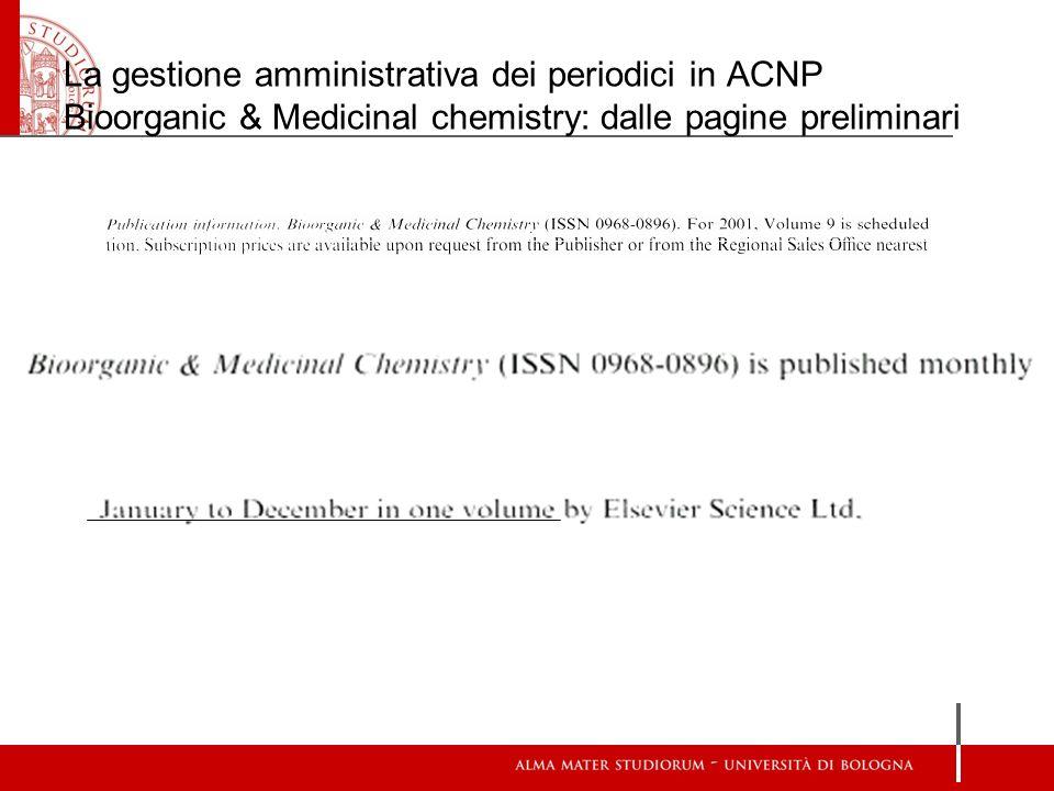 La gestione amministrativa dei periodici in ACNP Bioorganic & Medicinal chemistry: dalle pagine preliminari