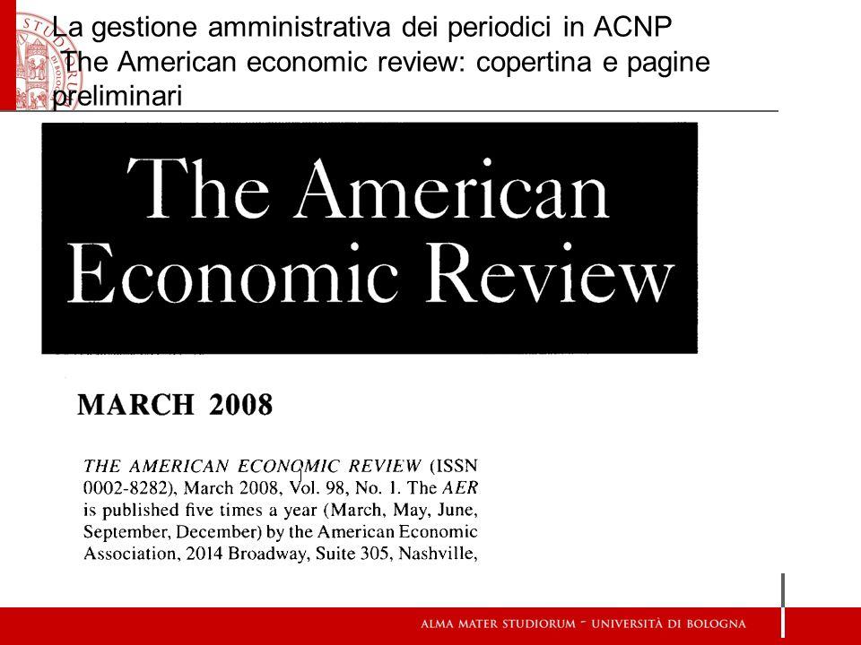 La gestione amministrativa dei periodici in ACNP The American economic review: copertina e pagine preliminari