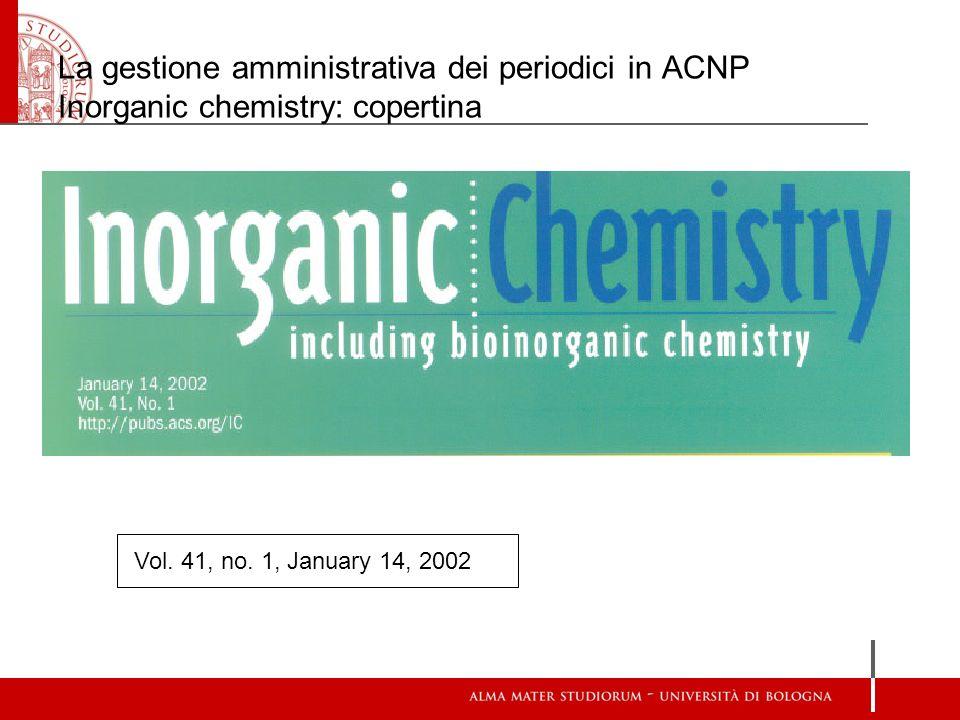 La gestione amministrativa dei periodici in ACNP Inorganic chemistry: copertina Vol. 41, no. 1, January 14, 2002