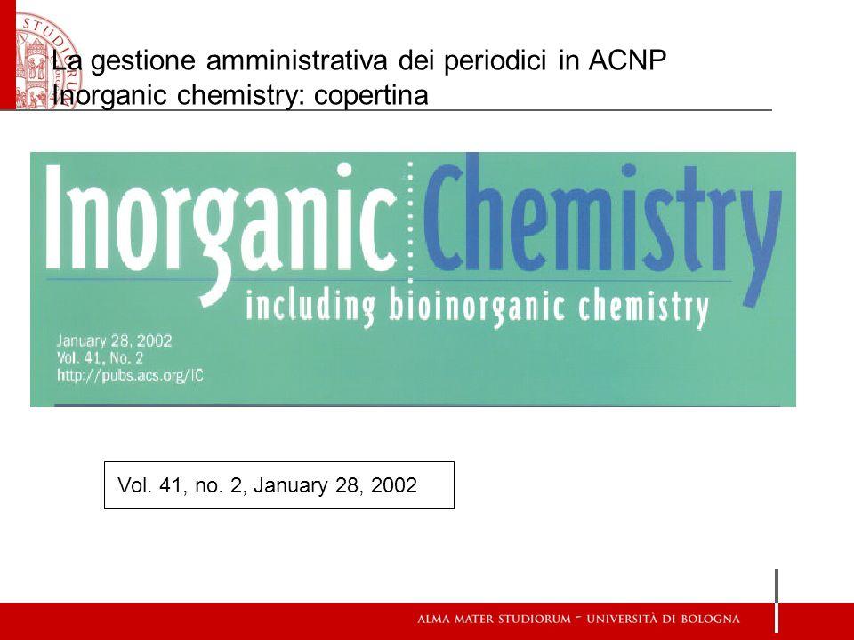 La gestione amministrativa dei periodici in ACNP Inorganic chemistry: copertina Vol. 41, no. 2, January 28, 2002