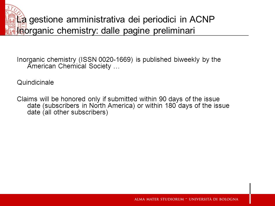 La gestione amministrativa dei periodici in ACNP Inorganic chemistry: dalle pagine preliminari Inorganic chemistry (ISSN 0020-1669) is published biwee
