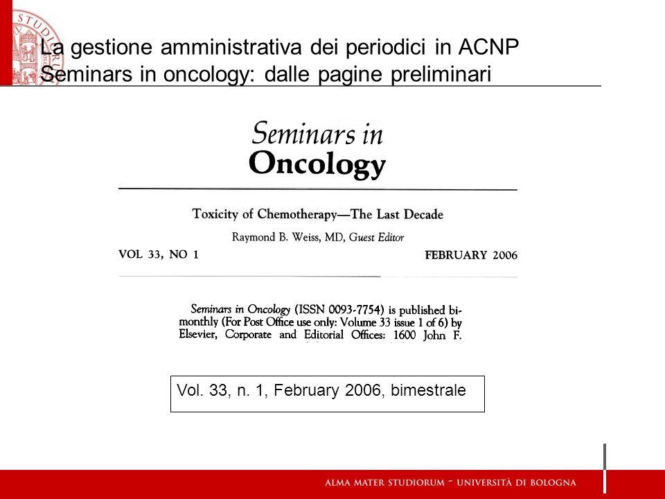 La gestione amministrativa dei periodici in ACNP Seminars in oncology: dalle pagine preliminari Vol. 33, n. 1, February 2006, bimestrale