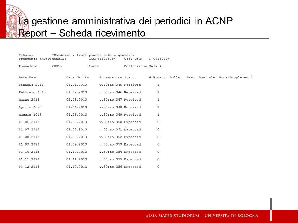 La gestione amministrativa dei periodici in ACNP Report – Scheda ricevimento