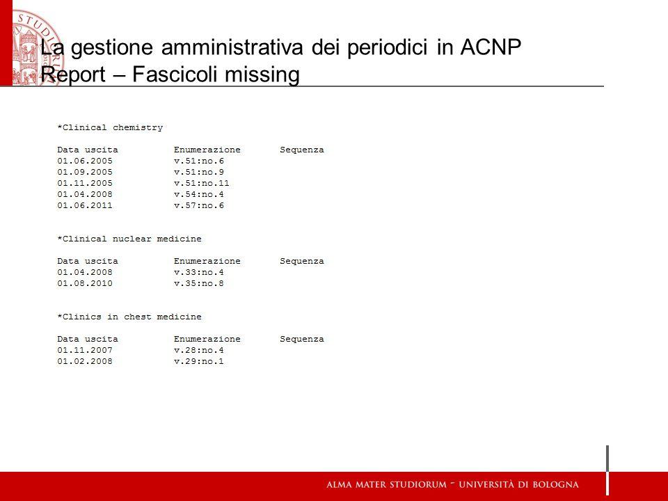 La gestione amministrativa dei periodici in ACNP Report – Fascicoli missing