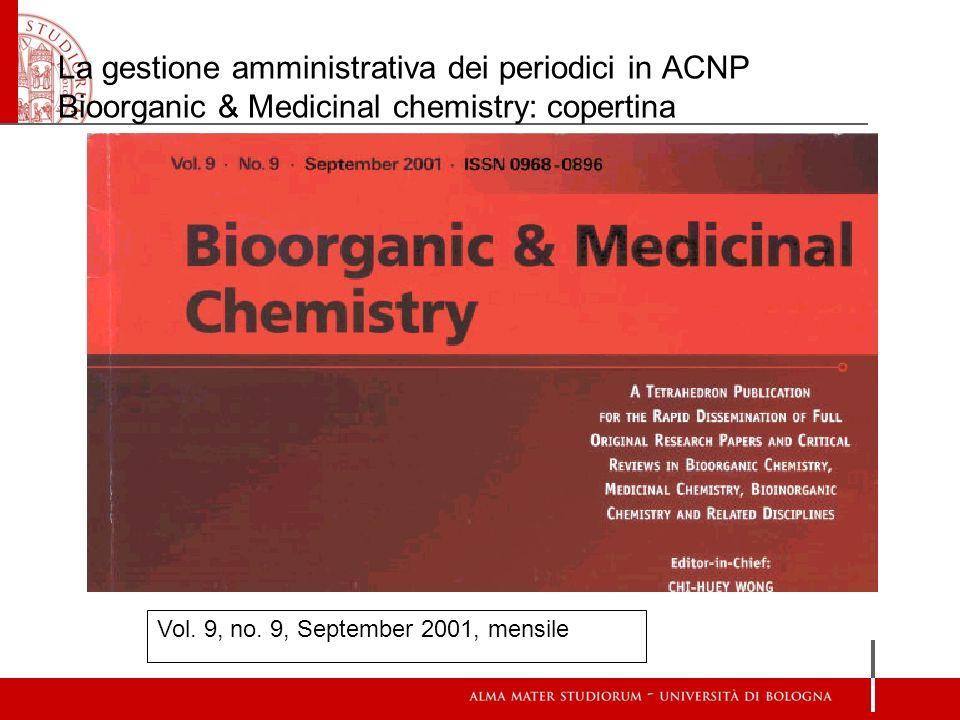 La gestione amministrativa dei periodici in ACNP Bioorganic & Medicinal chemistry: copertina Vol. 9, no. 9, September 2001, mensile