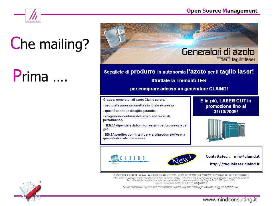 Open Source Management www.mindconsulting.it C he mailing? Scegliete di produrre in autonomia lazoto per il taglio laser! Sfruttate la Tremonti TER pe