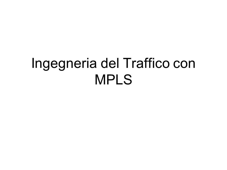Ingegneria del Traffico con MPLS