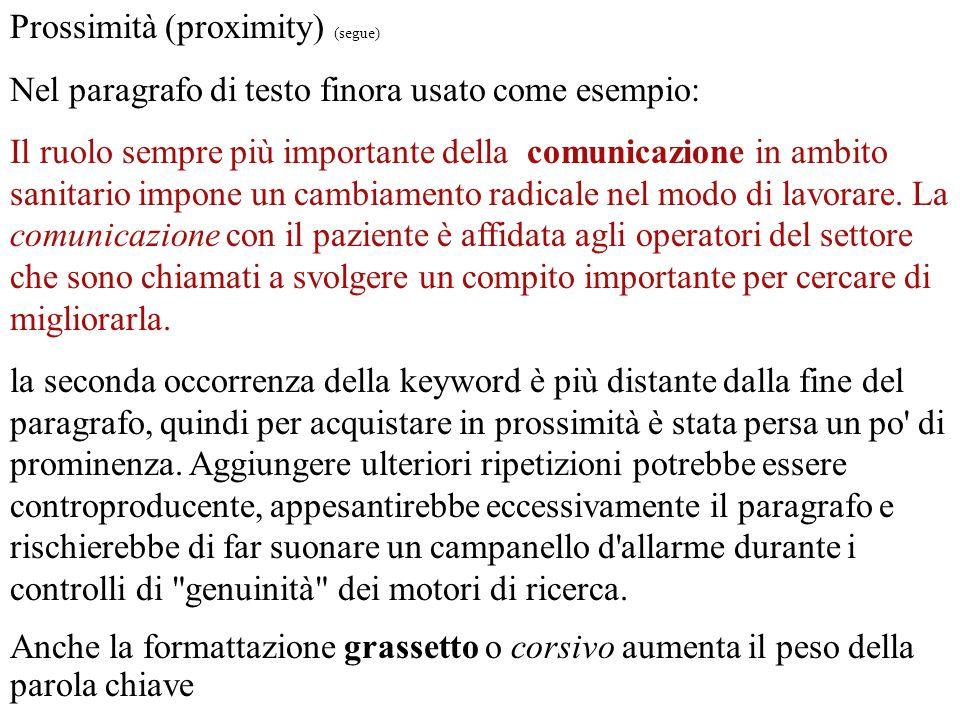 Prossimità (proximity) (segue) Nel paragrafo di testo finora usato come esempio: Il ruolo sempre più importante della comunicazione in ambito sanitari