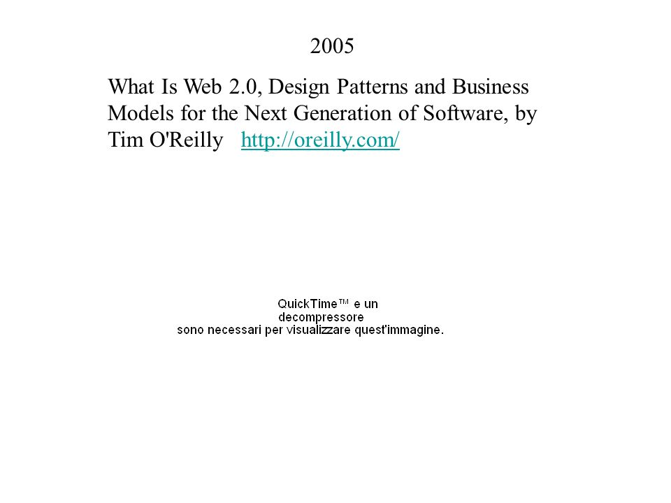 2005 What Is Web 2.0, Design Patterns and Business Models for the Next Generation of Software, by Tim O'Reilly http://oreilly.com/http://oreilly.com/