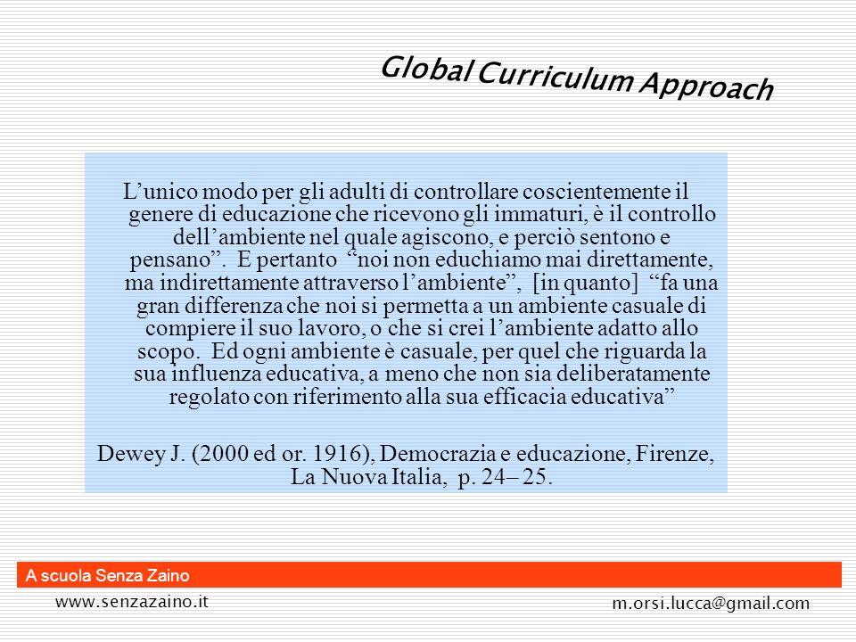 www.senzazaino.it m.orsi.lucca@gmail.com A scuola Senza Zaino Lunico modo per gli adulti di controllare coscientemente il genere di educazione che ric