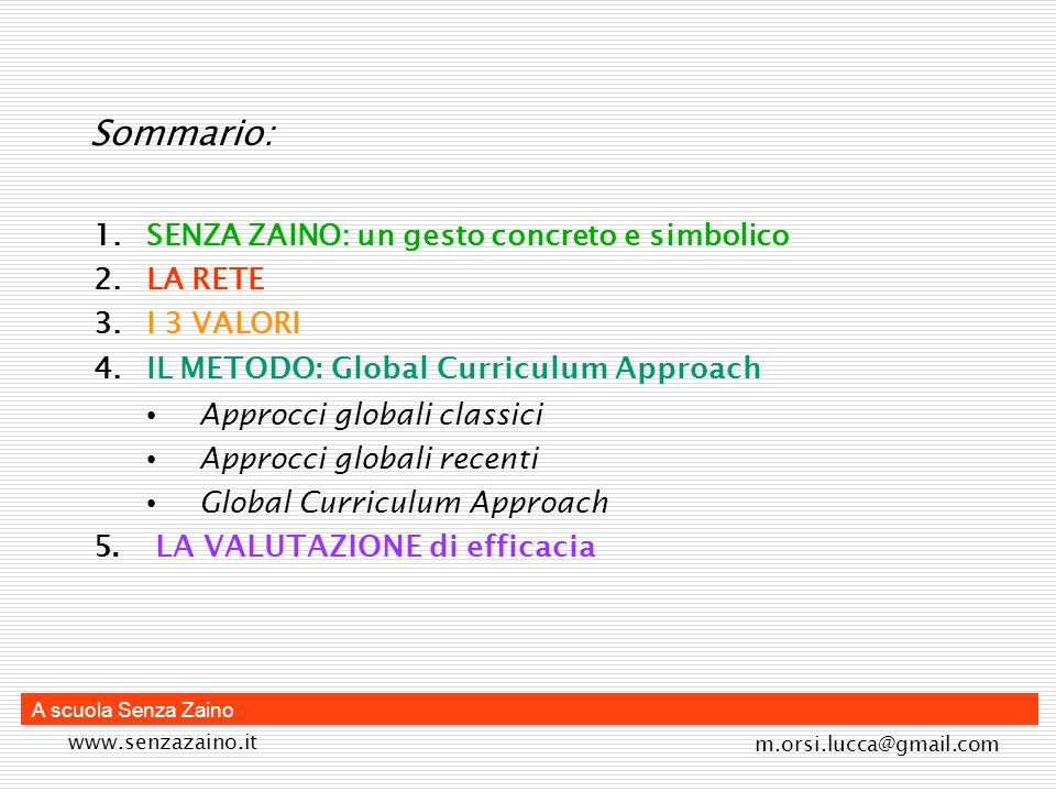 www.senzazaino.it m.orsi.lucca@gmail.com Approcci globali classici