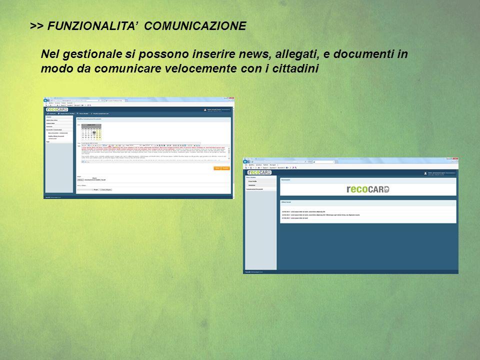 >> FUNZIONALITA COMUNICAZIONE Nel gestionale si possono inserire news, allegati, e documenti in modo da comunicare velocemente con i cittadini