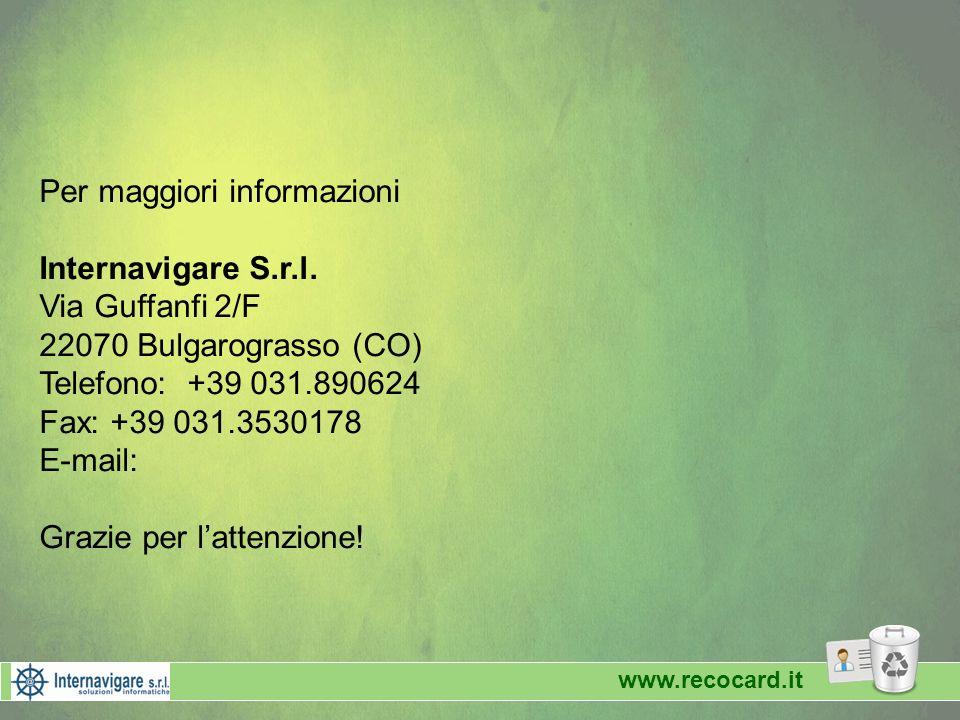 www.recocard.it Per maggiori informazioni Internavigare S.r.l. Via Guffanfi 2/F 22070 Bulgarograsso (CO) Telefono: +39 031.890624 Fax: +39 031.3530178